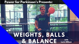 Power for Parkinson's Home Workout with Weights & a Ball and Balance Series too!