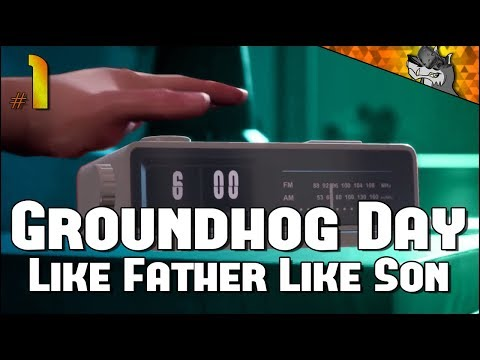 Groundhog Day: Like Father Like Son | Part 1 | GOTTA FIX THE TIME LOOP