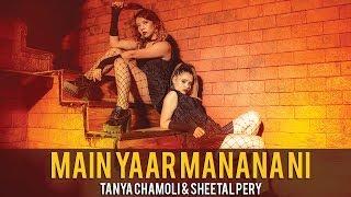 Main Yaar Manana Ni | Heels Dance Choreography | Tanya Chamoli x Sheetal Pery