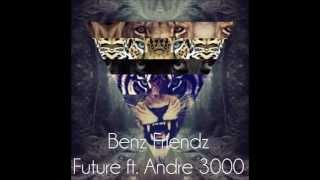 Future - Benz Friendz (Whatchutola) ft. Andre 3000