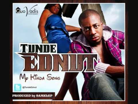 Tunde Ednut My Kinda Song Youtube Catching cold remix tunde ednut ft dr sid official video. tunde ednut my kinda song
