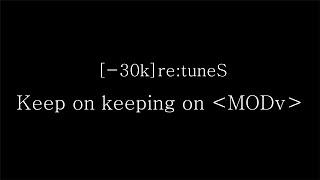 SawanoHiroyuki[nZk] [-30k]re:tuneS『Keep on keeping on <MODv>』