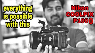 Everything is possible with Nikon P1000! review and Live video,