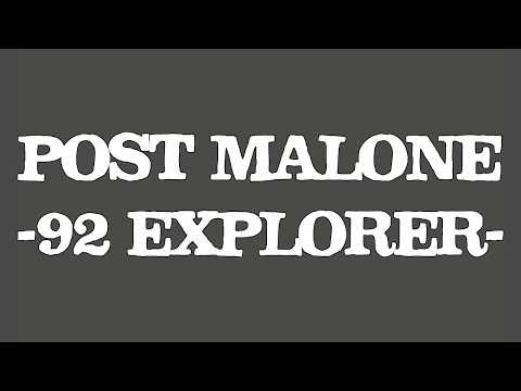 Post Malone - 92 Explorer (Lyrics/Lyric Video) [ReProd. Dices]