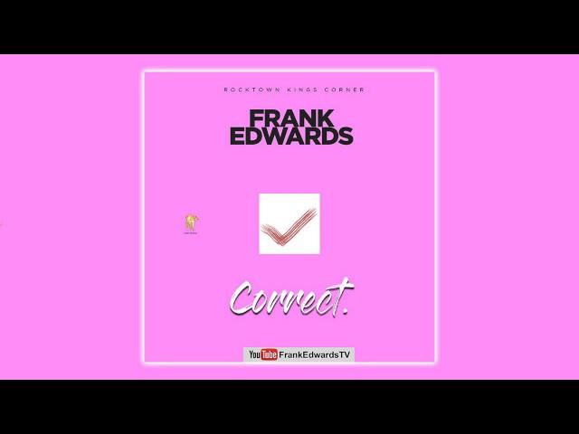Frank Edwards - Correct (Official Audio)