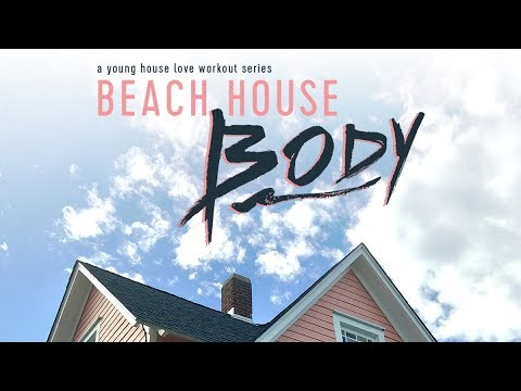 Beach House Body: A Young House Love Workout Series