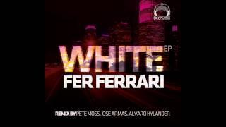 Fer Ferrari - White EP (DeepClass Records) / remixes by Pete Moss, Alvaro Haylander & Jose Armas