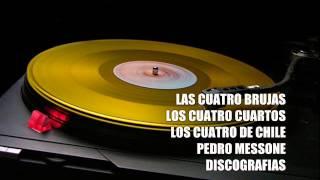 LAS CUATRO BRUJAS LOS 4 CUARTOS LOS 4 DE CHILE P  MESSONE DISCOGR