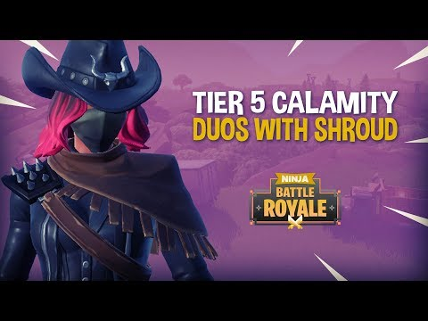 Tier 5 Calamity - Duos With Shroud!! - Fortnite Battle Royale Gameplay - Ninja