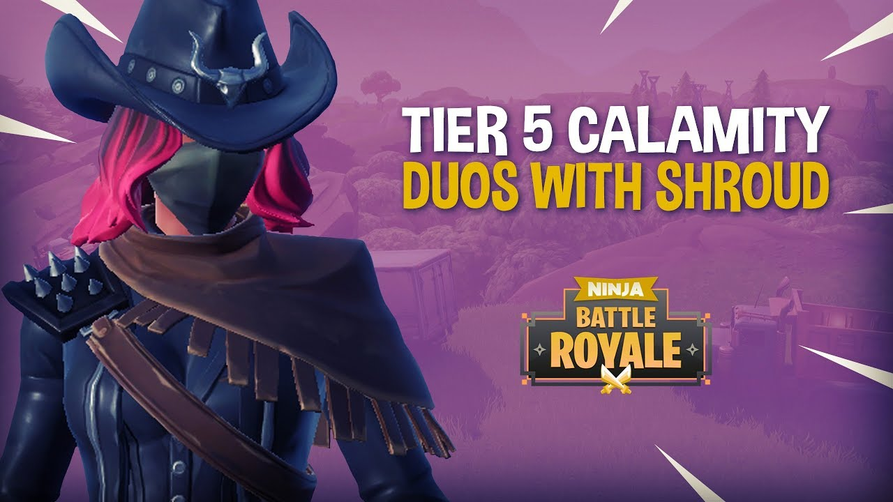 Tier 5 Calamity Duos With Shroud Fortnite Battle Royale