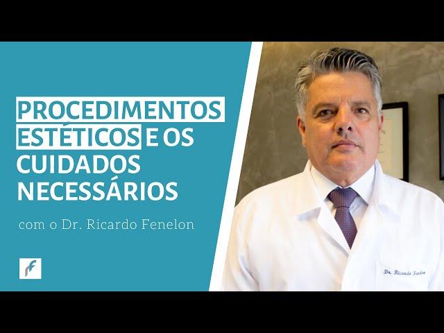 Procedimentos estéticos e os cuidados necessários
