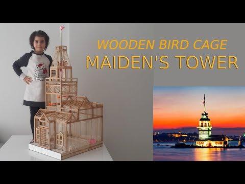 """""""Kız Kulesi"""" Ahşap Kuş Kafesi Yapımı (Wooden Bird Cage)"""