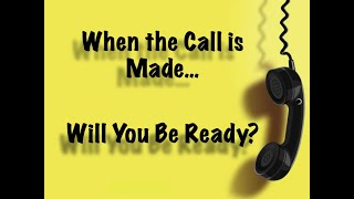 2020-07-05 | When the Call is Made, Will You Be Ready?