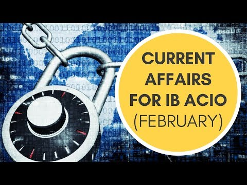 Current Affairs for Intelligence Bureau ACIO for February   General Studies