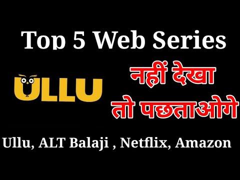 Top 10 hot web series 2019-20 | Hindi And English Web Series | UllU, ALT Balaji Netflix,Amazon prime
