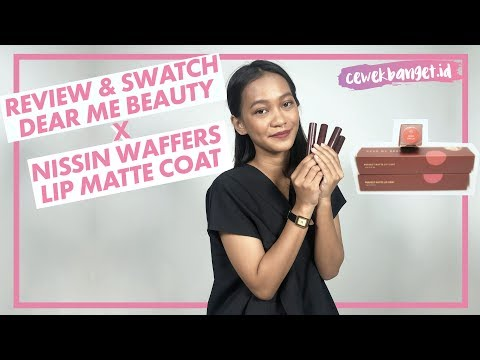 review-dan-swatch-dear-me-beauty-x-nissin-wafers-lip-matte-coat
