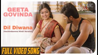 Dil Diwana (Vachindamma Hindi) | Geeta Govindam | Vijay Deverakonda | Rashmika | Hindi dubbed Song