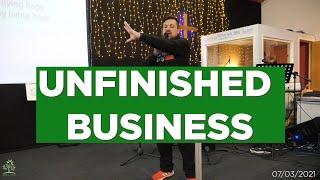 Unfinished Business   Pastor Rich Rycroft   Hillfields Church
