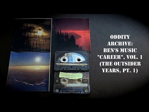 "Oddity Archive: Episode 142 – Ben's Music ""Career"" Vol. 1 (The Outsider Years, Pt. 1)"
