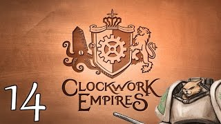 Clockwork Empires (Sponsored) Release - Part 14
