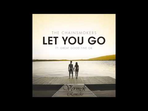 The Chainsmokers - Let You Go (Vermek Remake), 2015