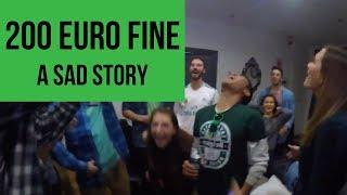 200 Euro Fine // A Sad Story
