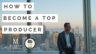 How to Become a Top Producer - The 8 Things You Must Do