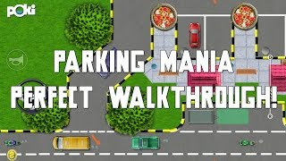 Parking Mania Perfect Walkthrough, Poki Challenge
