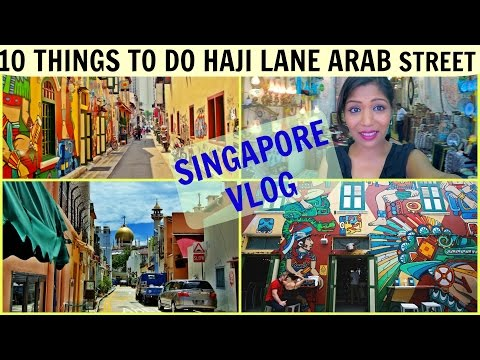 10 Things To Do in Arab Street and Haji Lane Singapore | Maker Bootcamp | SuperPrincessjo