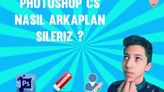 Arkaplan Silme - Photoshop Cs6