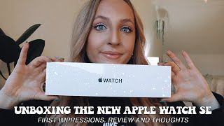 UNBOXING THE NEW APPLE WATCH SE GPS: First Impressions, Review and Thoughts