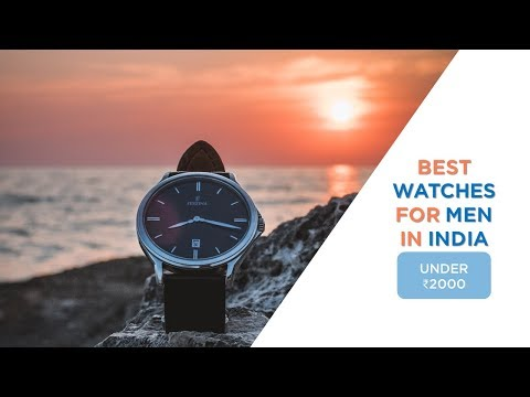 Best Watches For Men Under 2000 In India | What A Watch