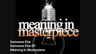 Watch Meaning In Masterpiece Someone Else video