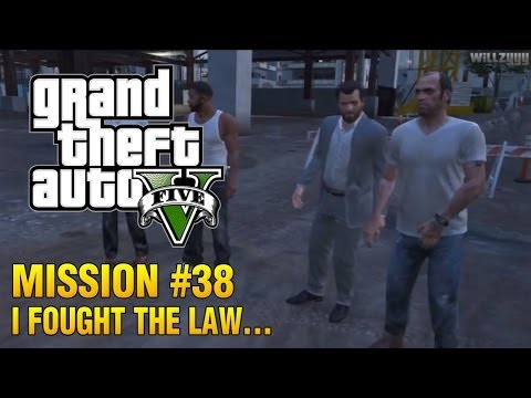 Grand Theft Auto V - Mission #38 - I Fought The Law...