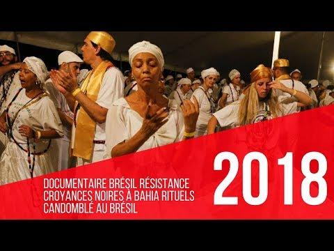 Documentaire Brésil Résistance croyances Noires à Bahia Rituels Candomblé au Brésil