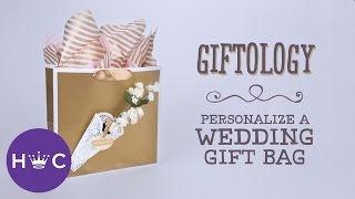 How to Decorate a Wedding Gift Bag | Giftology