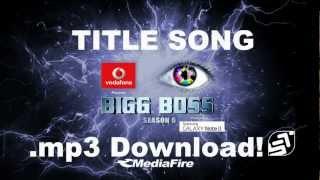 BIGG BOSS 6 Title Song .mp3 Mediafire Download (FULL)