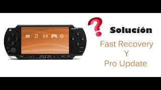 [Solución a error PSP] - No corre el fast recovery ni el pro update mi psp 😱