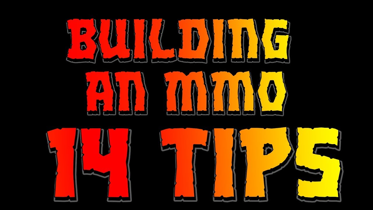 14 Tips for building an MMORPG - Unity3D College
