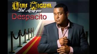 LUIS MIGUEL DEL AMARGUE - BACHATA 2016 -  DESPACITO