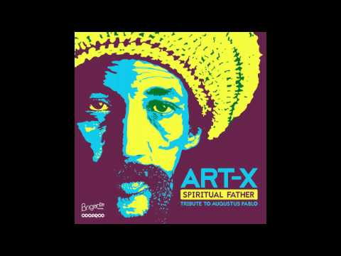 Art-X - Pipper Of Zion (Tribute to Augustus Pablo)