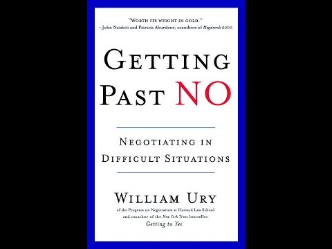 Getting Past No: Negotiating In Difficult Situations - William Ury