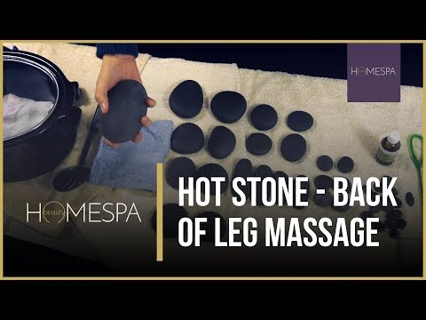 Hot Stones Massage Techniques - Back of Leg Massage Demonstration and Tutorial