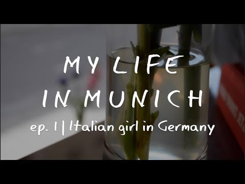 An Italian Girl In Germany | EP. 1: My Life In Munich