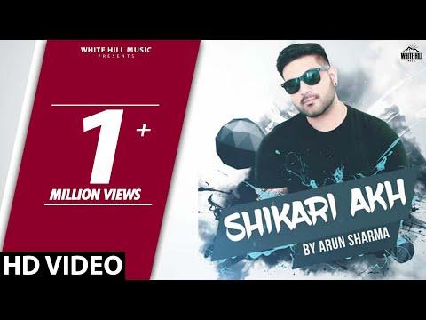 Shikari Akh  (Full Song) Arun Sharma | Ravi Raj | New Songs 2018 | White Hill Music