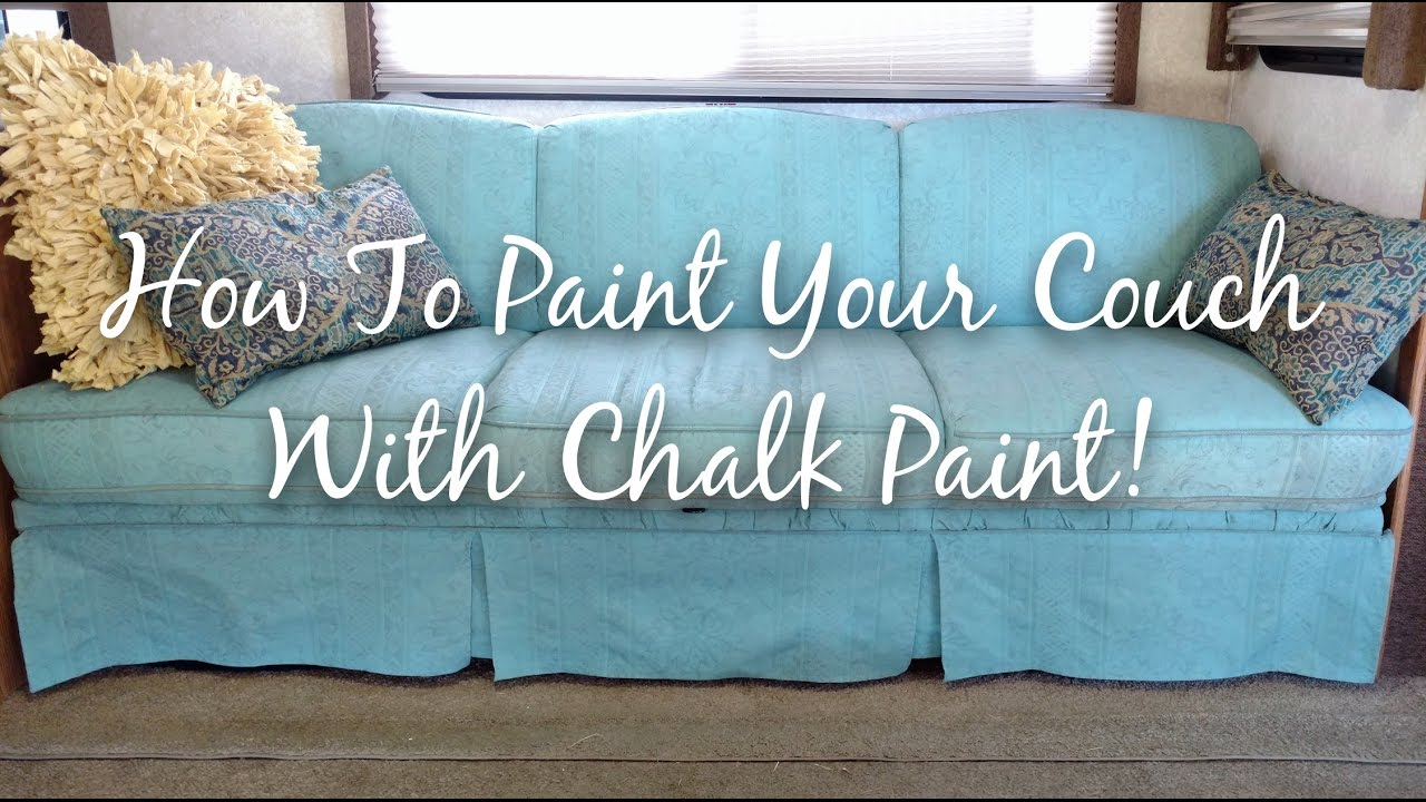 How To Paint Your Couch With Chalk Paint Rv Living Renovations Repairs