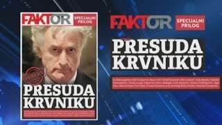 "Dnevne novine Faktor: Specijal ""Presuda Karadžiću"""