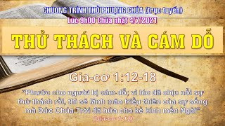 HTTL THÀNH LỢI - Chương trình thờ phượng Chúa - 04/07/2021