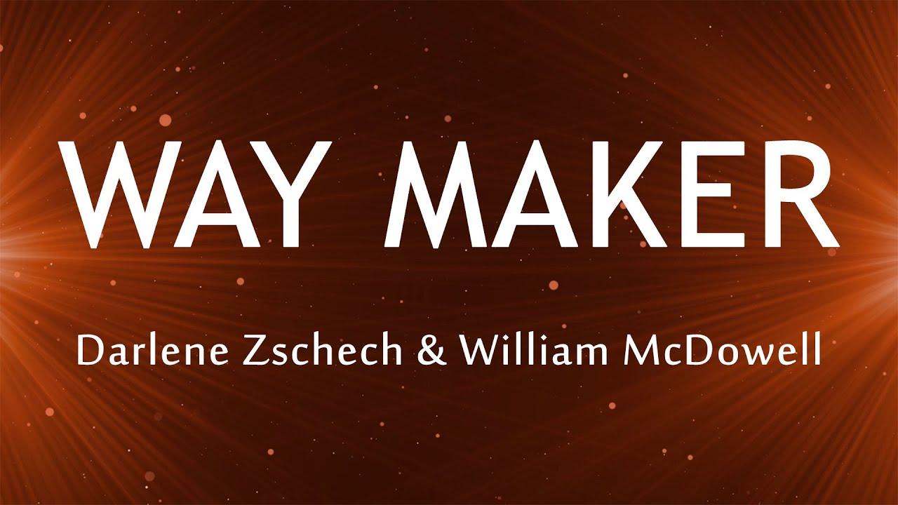 Download Way Maker - Darlene Zschech & William McDowell (Lyrics)