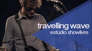 """Tradition and evolution"" - Travelling Wave no Estúdio Showlivre 2015"